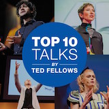 Playlist: Top 10 Talks by TED Fellows