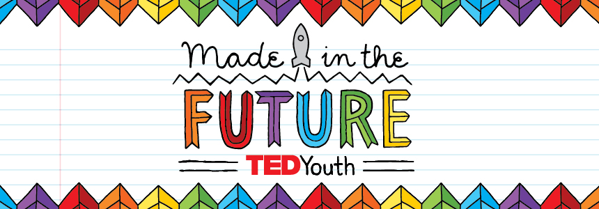 TEDYouth 2015: Made in the Future