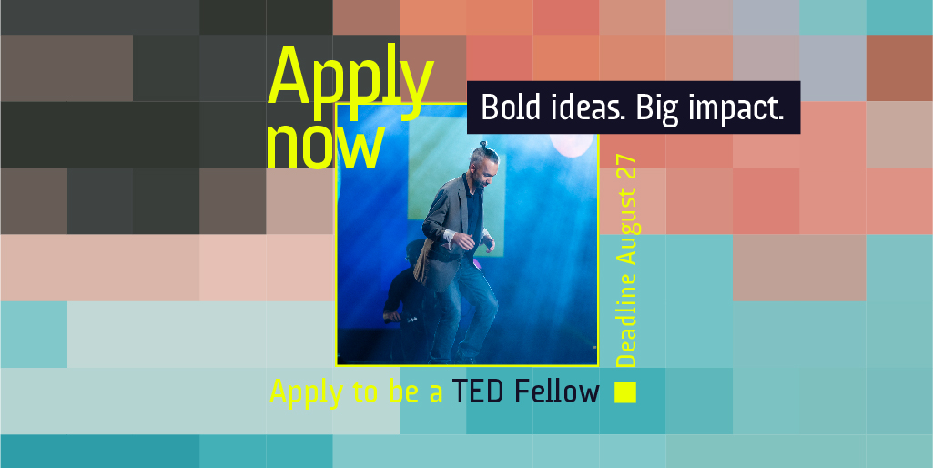 Apply to be a TED Fellow | TED Fellows Program | Participate