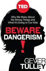 TED Book: Beware Dangerism!